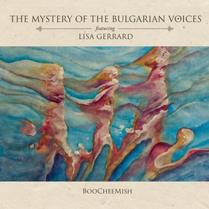 Cover THE MYSTERY OF THE BULGARIAN VOICES Featuring LISA GERRARD