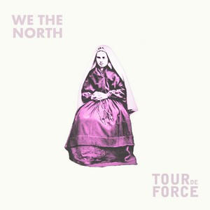 Cover WE THE NORTH/TOURDEFORCE