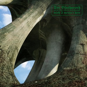Cover DER BLUTHARSCH AND THE INFINITE CHURCH OF THE LEADING HAND